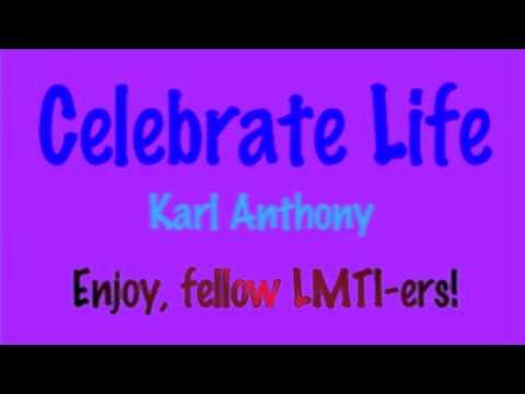 Celebrate Life - Karl Anthony