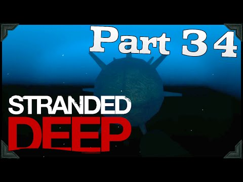 Stranded Deep Gameplay | SEA MINES EASTER EGG!! | PART 34 (HD 60FPS)