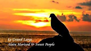 ?? Alain Morisod & Sweet People - Le Grand Large???'' ??? '' ?