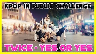 "[KPOP IN PUBLIC CHALLENGE] TWICE  - ""YES or YES"" 