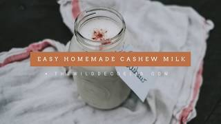 The Wild Decoelis | Quick and Easy Homemade Cashew Milk