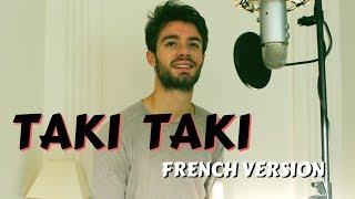 TAKI TAKI ( French version lyrics) Dj Snake (COVER)