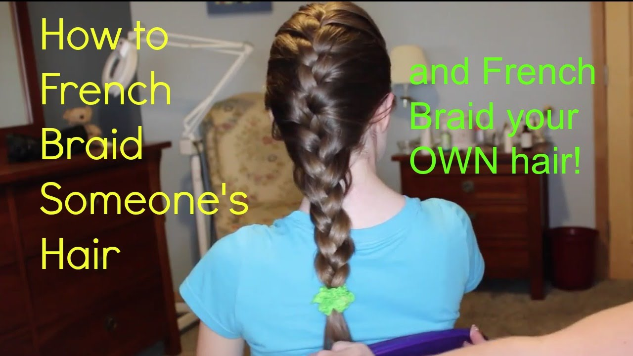 How To French Braid Your Hair And Someone Elses Hair