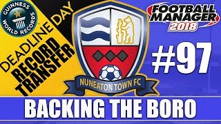 Backing the Boro FM18 | NUNEATON | Part 97 | MILLION POUND SIGNING | Football Manager 2018