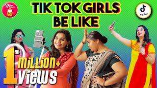 Tik Tok Girls Be Like | Miss Madrasi