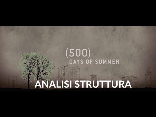 500 giorni insieme - Analisi struttura film #11 [Story Doctor]
