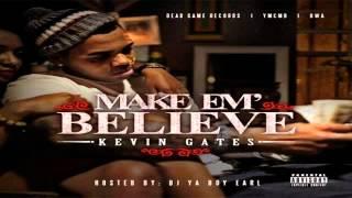 Kevin Gates - Baddest In The Building - Make Em Believe Mixtape