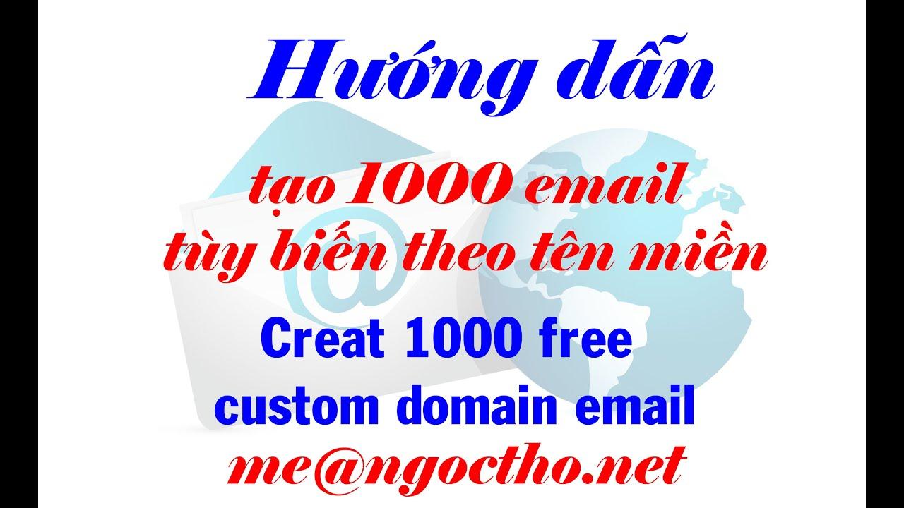 Hướng dẫn tạo 1000 Email theo tùy biến theo tên miền như me@ngoctho net