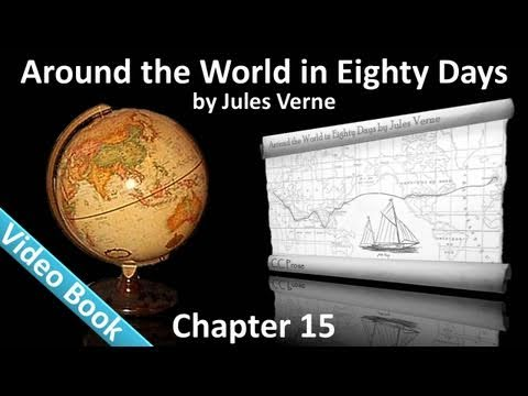 Chapter 15 - Around the World in 80 Days by Jules Verne - In Which The Bag Of Banknotes Disgorges