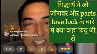 Sidharth reaction on paris love lock and zoravar