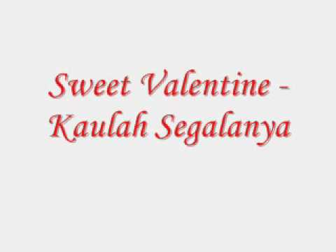 Sweet Valentine - Kaulah Segalanya
