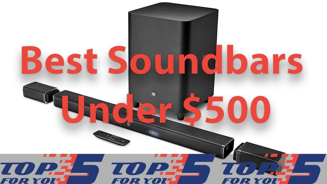 Top 5 Best Soundbars Under $500 for 2019 - YouTube