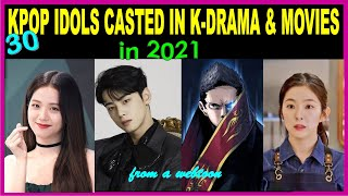 KPOP IDOLS THAT WILL CAST IN K-DRAMAS AND KOREAN MOVIES IN 2021