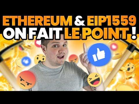 Ethereum et EIP 1559 - On fait le point !