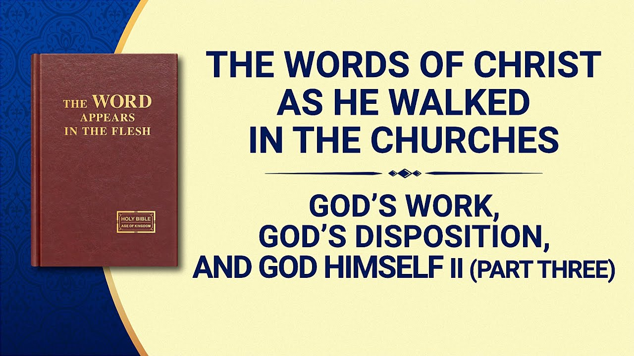 "The Word of God | ""God's Work, God's Disposition, and God Himself II"" (Part Three)"