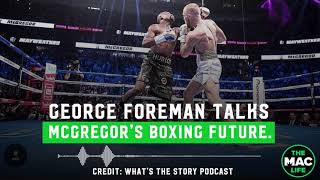 George Foreman talks Conor McGregor's Boxing Future