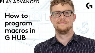 How to program macros using G HUB - Play Advanced with Andrew Coonrad