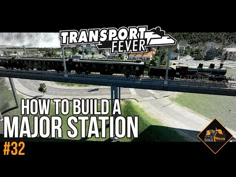 Upgrading to a major station in Transport Fever | The Alps series #32
