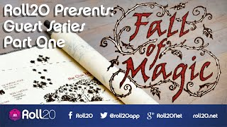 Fall of Magic - Part One | Roll20 Guest Series