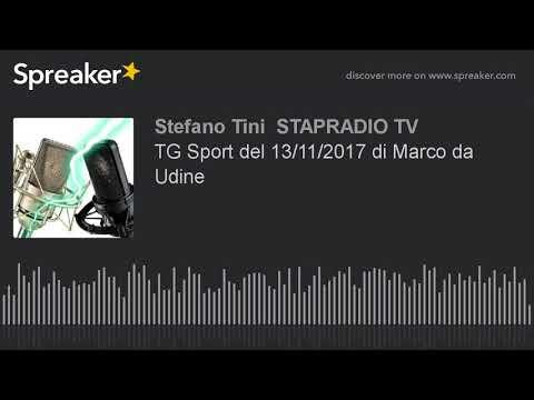 TG Sport del 13/11/2017 di Marco da Udine