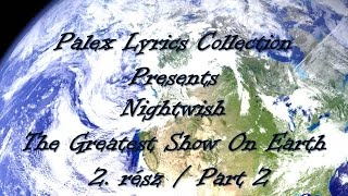 Nightwish – The Greatest Show On Earth 2/2 magyar fordítás / lyrics by palex