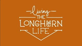 Living the Longhorn Life