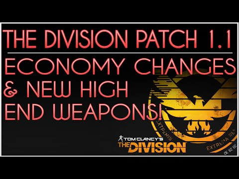 The Division. MAJOR GAME ECONOMY CHANGES! New High End Weapons. Patch 1.1 Notes. Incursion Inbound!