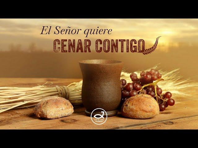 El Señor quiere cenar contigo | Pr. Benigno Sañudo