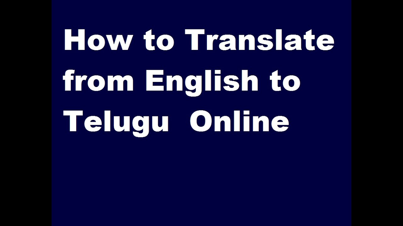 How to Translate from English to Telugu Online In Telugu