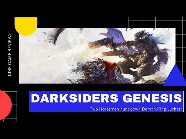 Indie Game Review: Darksiders Genesis: Two Horsemen hunt down Demon King Lucifer!