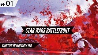 STAR WARS BATTLEFRONT   EINSTIEG IN MULTIPLAYER   GAMEPLAY #01 ★ GERMAN