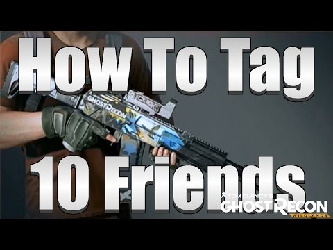 Ghost Recon Wildlands - How To Tag 10 Friends In Ghost Recon Network (Unlocks AK-12 Skin)
