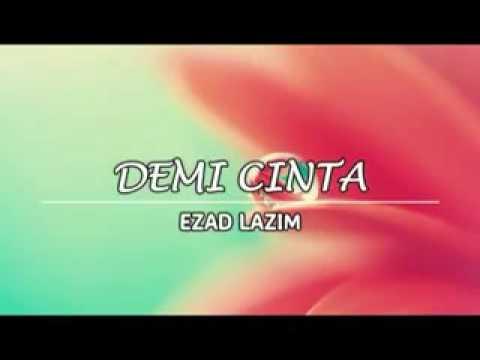 Demi cinta Ezad Lazim lirik