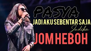 Gambar cover PASYA | JUDIKA - Jadi Aku Sebentar Saja LIVE JomHeboh 2019