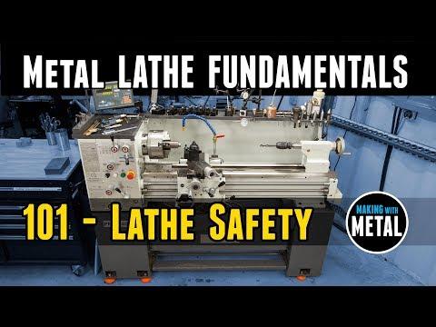 Lathe Fundamentals 101  Lathe Safety