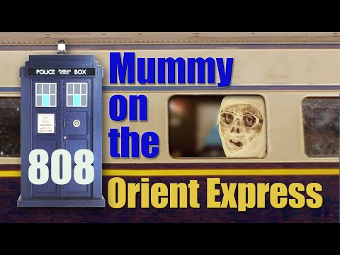 Mummy on the Orient Express (Review) | Doctor Who 808