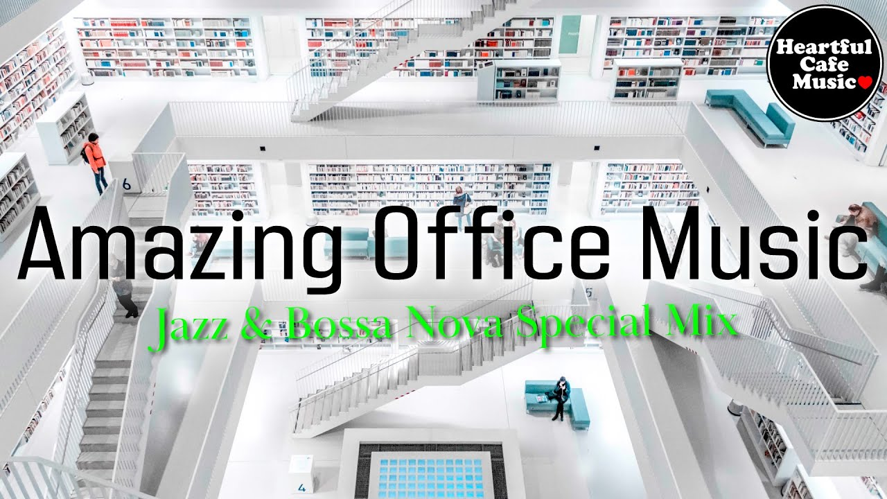 Download Amazing Office Music Jazz & BossaNova Special Mix【For Work / Study】Restaurants BGM, Lounge Music.