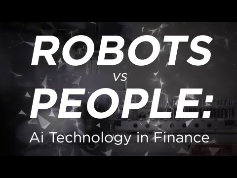 Robots vs People: Ai Technology in Finance