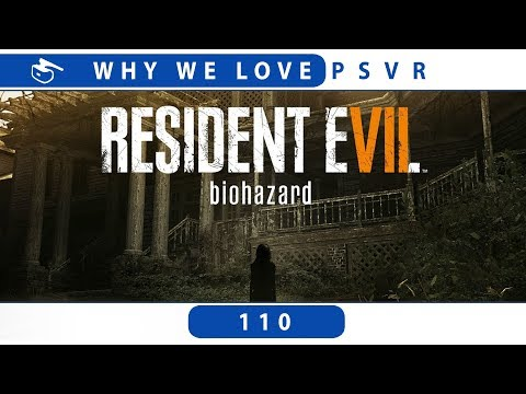 Why We Love Resident Evil 7 | PSVR Review Discussion
