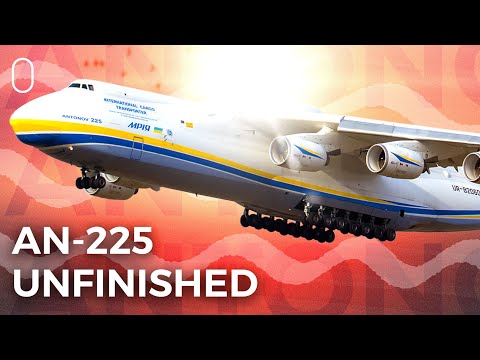 Why Wasn't The Second Antonov An-225 Finished?