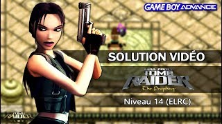 [GBA] Tomb Raider : The Prophecy (2002) - Niveau 14 (ELRC)