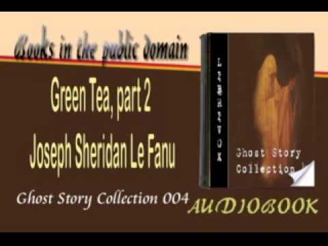 Green Tea, Joseph Sheridan Le Fanu Audiobook part 2