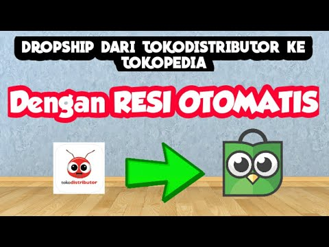 tutorial-cara-dropship-dari-tokodistributor-ke-tokopedia-||-dengan-resi-otomatis