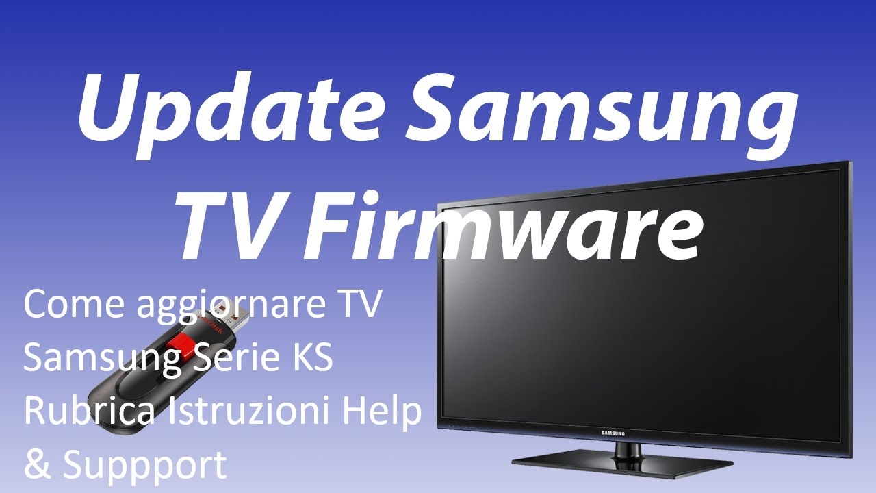come aggiornare firmware tv samsung serie ks rubrica istruzioni help suppport youtube. Black Bedroom Furniture Sets. Home Design Ideas