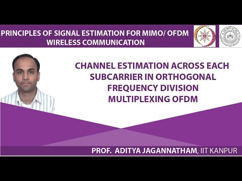 Lec 28 Channel Estimation Across Each Subcarrier in Orthogonal Frequency Division Multiplexing OFDM