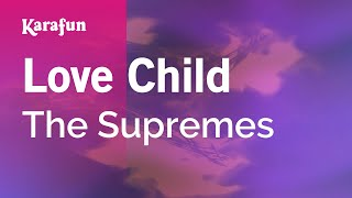 Karaoke Love Child - The Supremes *