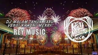 Dj Malam Tahun Baru 2020 Full Bass Kaweni Merry