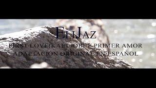 First Love(Kari Jobe)/ Mi primer amor (Cover) Adaptación original en español (Spanish version)