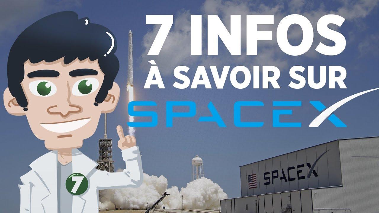 7 INFOS À SAVOIR SUR SPACEX