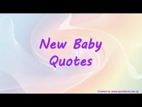 ♀♂ New Baby Quotes - Famous Quotations ♀♂